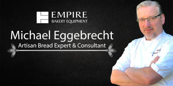 Introducing Empire's Artisan Bread Expert & Consultant, Michael Eggebrecht