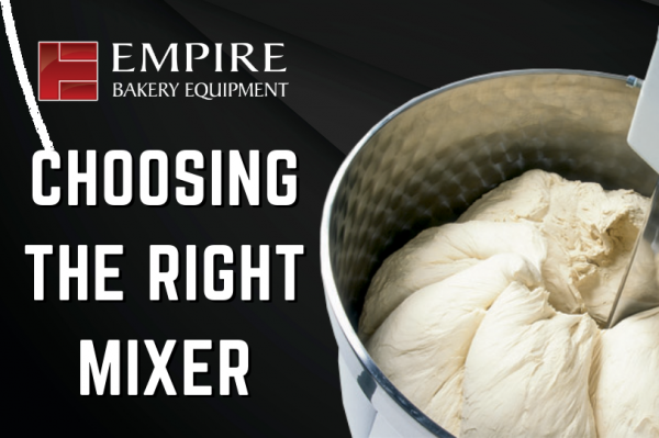 What Bakery Dough Mixer is Right for Your Bakery?