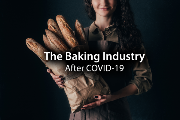 Life After COVID-19: What will the baking industry look like after the pandemic?